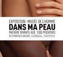Expo Dans Ma Peau au musée de l'Homme à Paris