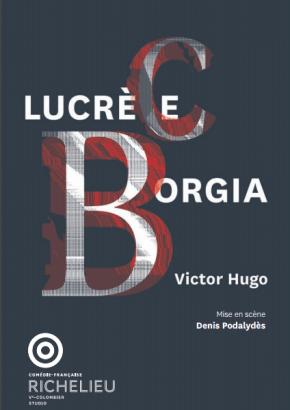 Lucrèce Borgia de Victor Hugo à la Comédie Française