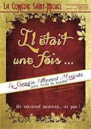 la piece de théatre Il etait une fois au theatre Saint-Michel