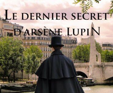 le dernier secret d'Arsene Lupin