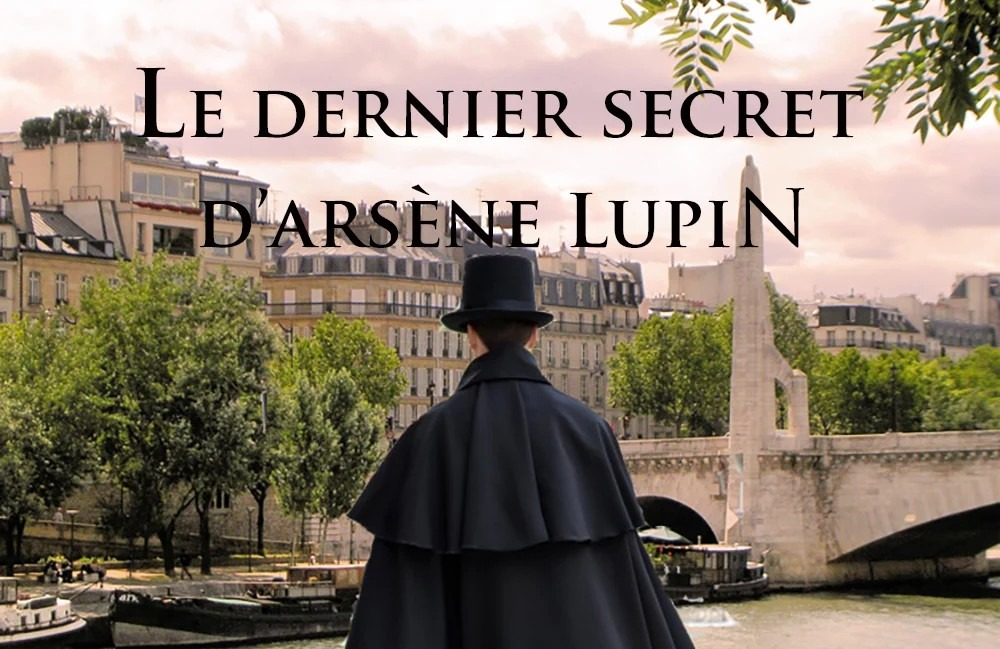 """L'escape Game en extérieur """"le dernier secret d'Arsene Lupin"""" sur l'ile Saint Louis"""