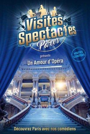 Visit to the show: Un Amour d'Opéra