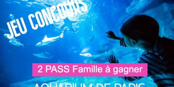 Contest : 2 Family Passes to be won to visit the Paris Aquarium